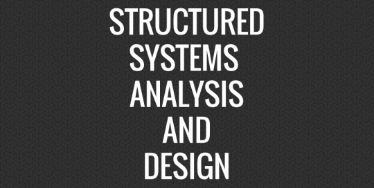 Structured Systems Analysis and Design
